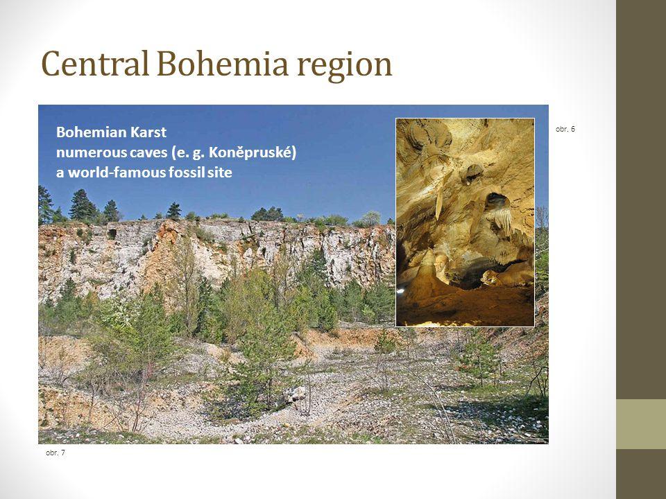 Central Bohemia region obr. 6 obr. 7 Bohemian Karst numerous caves (e. g. Koněpruské) a world-famous fossil site