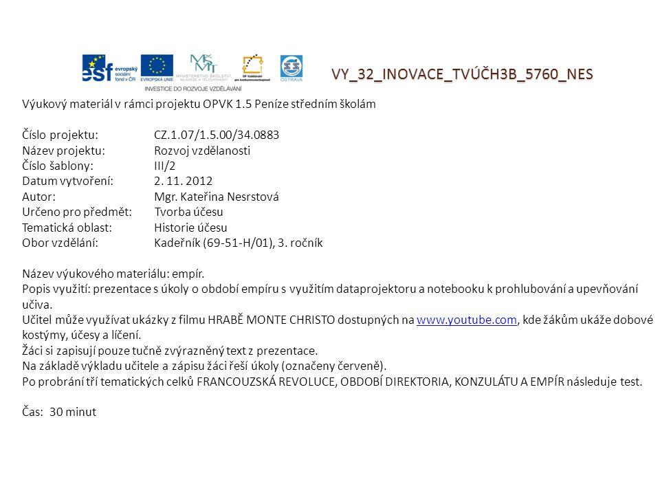 VY_32_INOVACE_TVÚČH3B_5760_NES Výukový materiál v rámci projektu OPVK 1.5 Peníze středním školám Číslo projektu:CZ.1.07/1.5.00/34.0883 Název projektu: