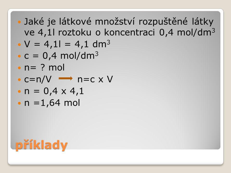 příklad Jaký je objem 0,2M roztoku, ve kterém je rozpuštěno 8,1 mol látky.