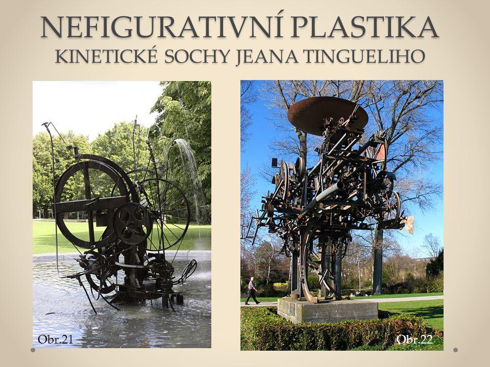NEFIGURATIVNÍ PLASTIKA KINETICKÉ SOCHY JEANA TINGUELIHO Obr.21Obr.22