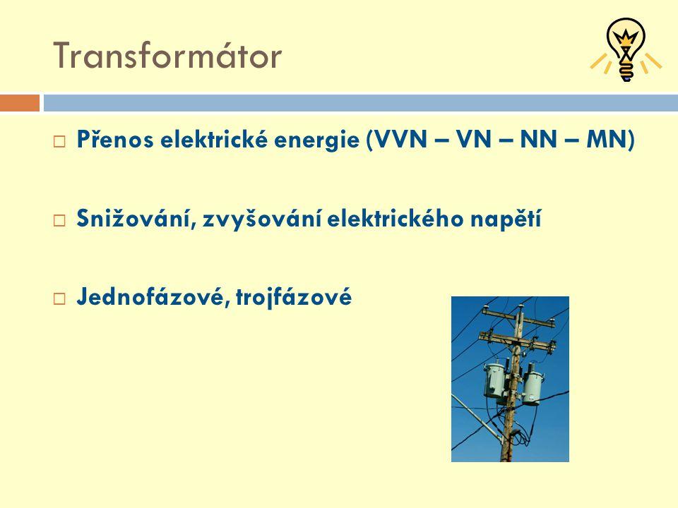Transformátor  Schematické znázornění  Rovnice transformátoru A V V ~ I1I1 U1U1 C1C1 N1N1 C2C2 N2N2 U2U2 Z