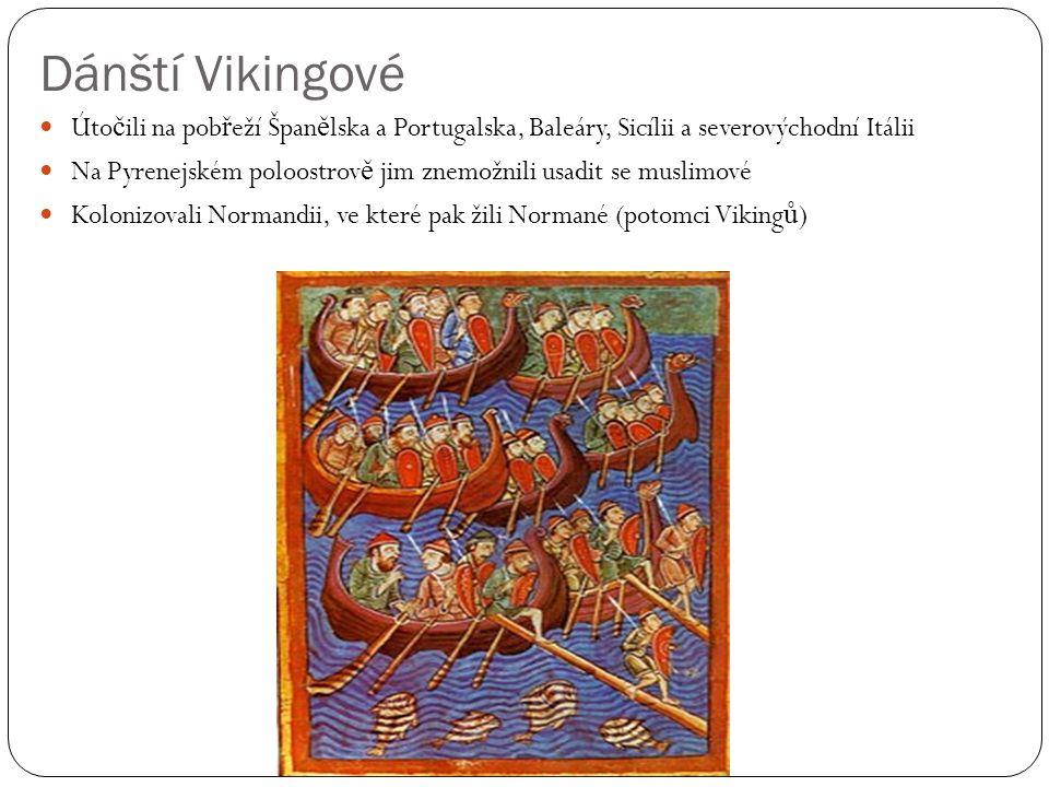 Dánští Vikingové Úto č ili na pob ř eží Špan ě lska a Portugalska, Baleáry, Sicílii a severovýchodní Itálii Na Pyrenejském poloostrov ě jim znemožnili