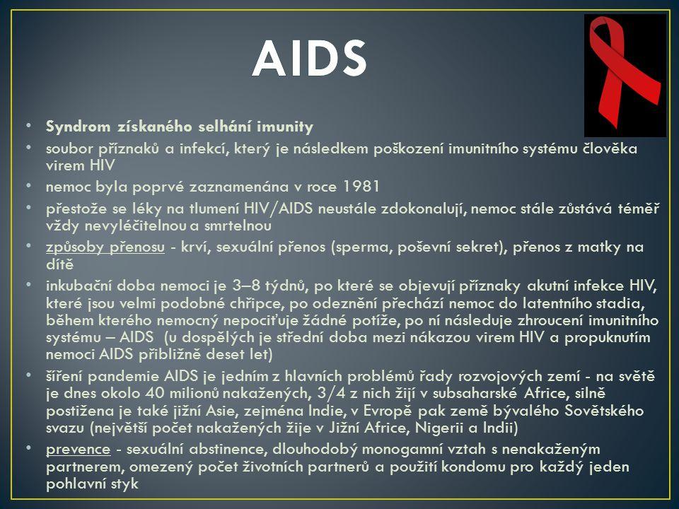 Syndrom získaného selhání imunity soubor příznaků a infekcí, který je následkem poškození imunitního systému člověka virem HIV nemoc byla poprvé zazna