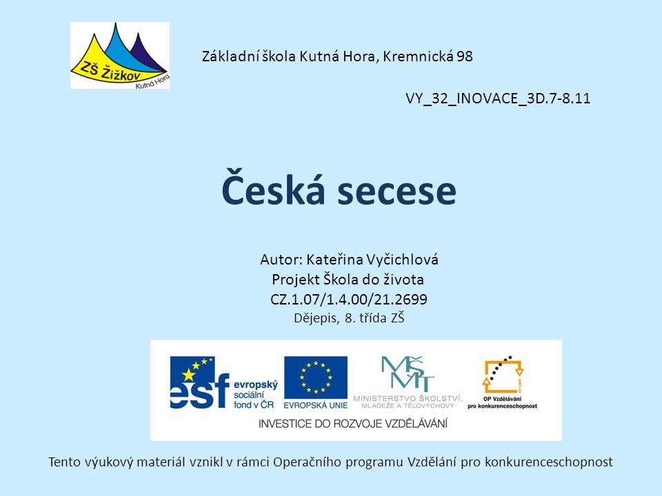 VY_32_INOVACE_3D.7-8.11 Autor: Kateřina Vyčichlová Projekt Škola do života CZ.1.07/1.4.00/21.2699 Dějepis, 8.