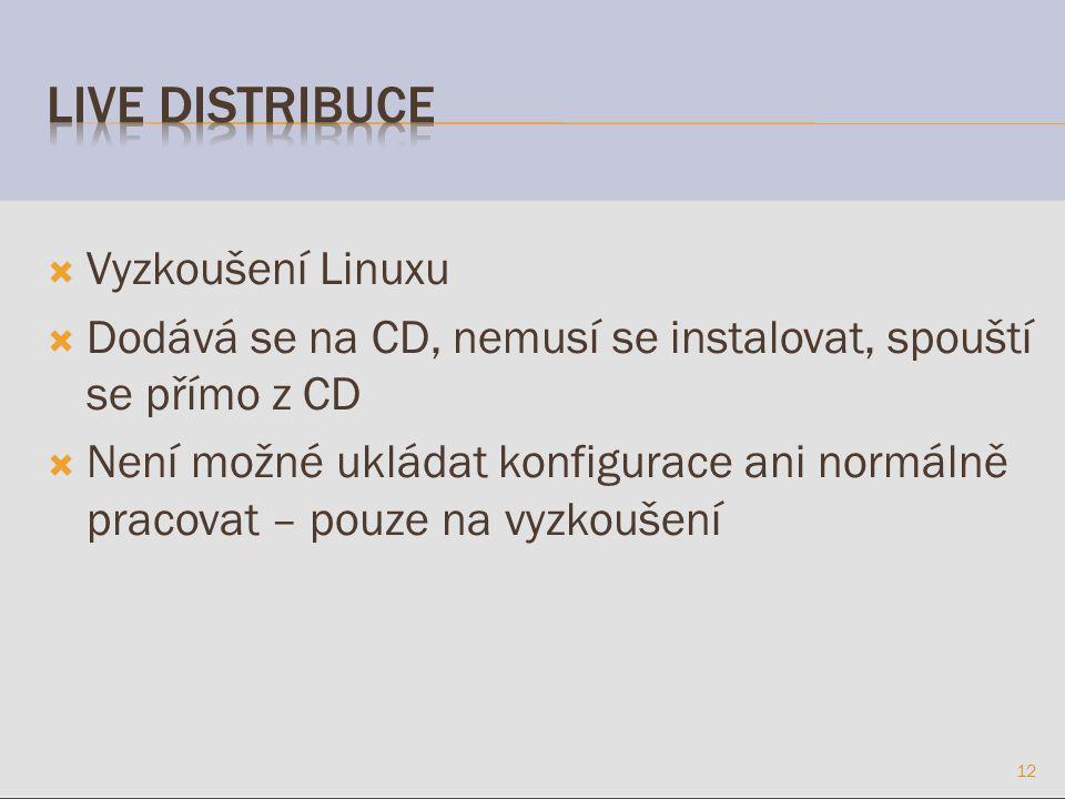  Vyzkoušení Linuxu  Dodává se na CD, nemusí se instalovat, spouští se přímo z CD  Není možné ukládat konfigurace ani normálně pracovat – pouze na vyzkoušení 12