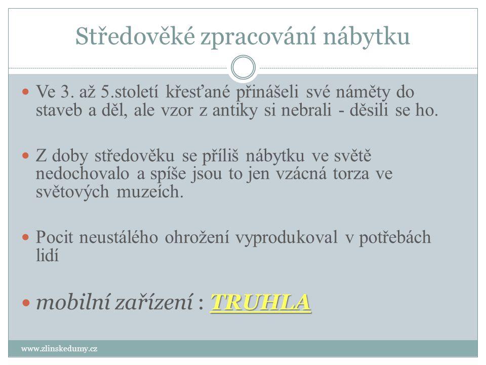 Středověké zpracování nábytku www.zlinskedumy.cz Ve 3.