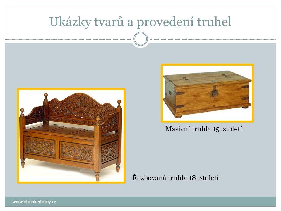 Tendence a vlivy na tvorbu nábytku www.zlinskedumy.cz Truhla byla vyrobena – vytesána z masivního dřeva, byla zpevněna ocelovými pásy i rohy.