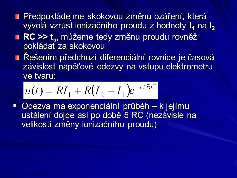 Předpokládejme skokovou změnu ozáření, která vyvolá vzrůst ionizačního proudu z hodnoty I 1 na I 2 RC >> t s, můžeme tedy změnu proudu rovněž pokládat