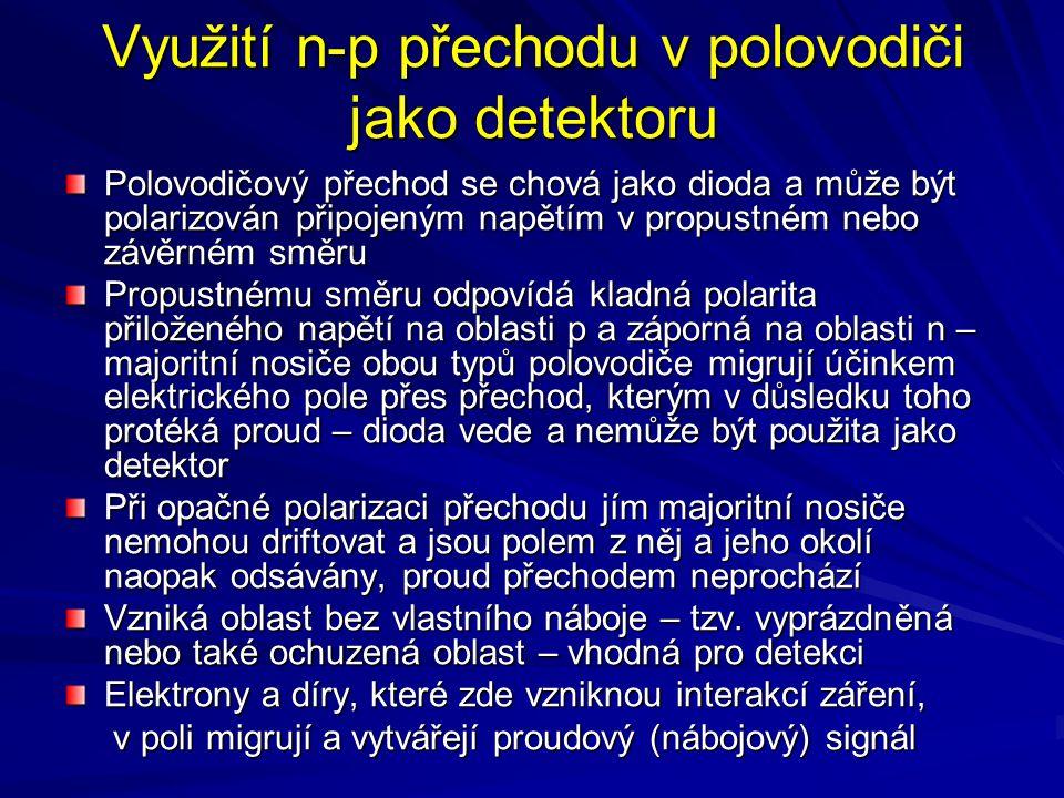 Využití n-p přechodu v polovodiči jako detektoru Polovodičový přechod se chová jako dioda a může být polarizován připojeným napětím v propustném nebo
