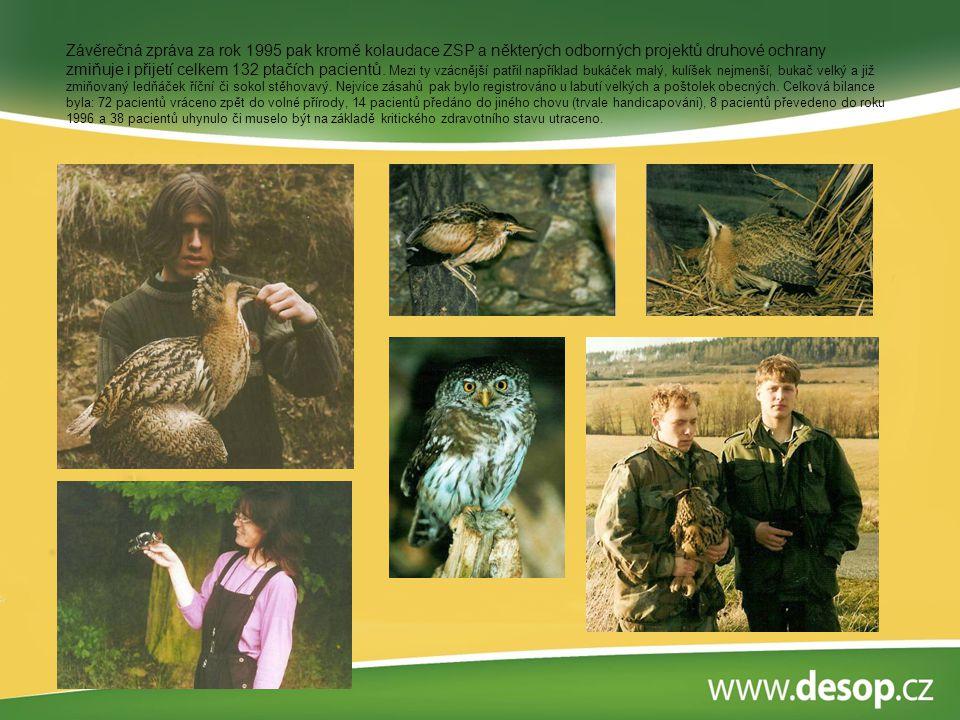 Závěrečná zpráva za rok 1995 pak kromě kolaudace ZSP a některých odborných projektů druhové ochrany zmiňuje i přijetí celkem 132 ptačích pacientů. Mez