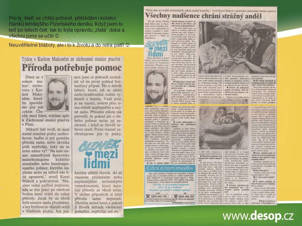 """Pro ty, kteří se chtějí pobavit, přikládám i kolekci článků tehdejšího Plzeňského deníku. Když jsem to teď po letech četl, tak to byla opravdu """"zlatá"""""""