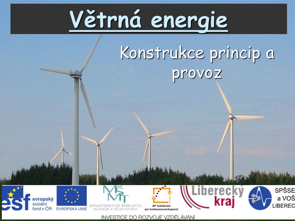Větrná energie Konstrukce princip a provoz