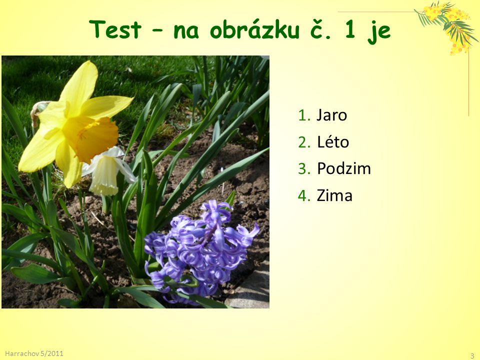 Test – na obrázku č. 1 je 1. Jaro 2. Léto 3. Podzim 4. Zima Harrachov 5/2011 3