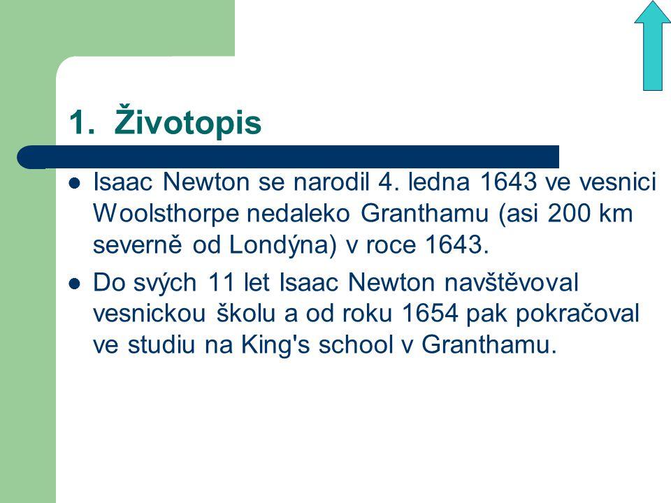 1.Životopis Isaac Newton se narodil 4.