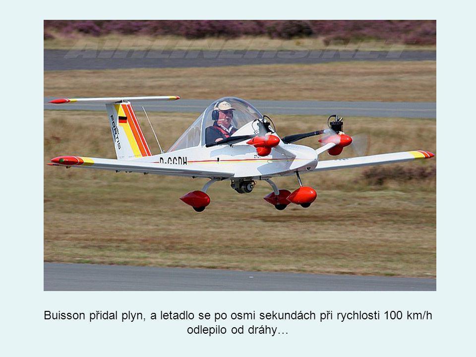 Při pojíždění s původním dvoukolým podvozkem nastaly potíže, a tak jej zalétávací pilot Robert Buisson a Michael Colomban vyměnili za tříkolový. Mohlo