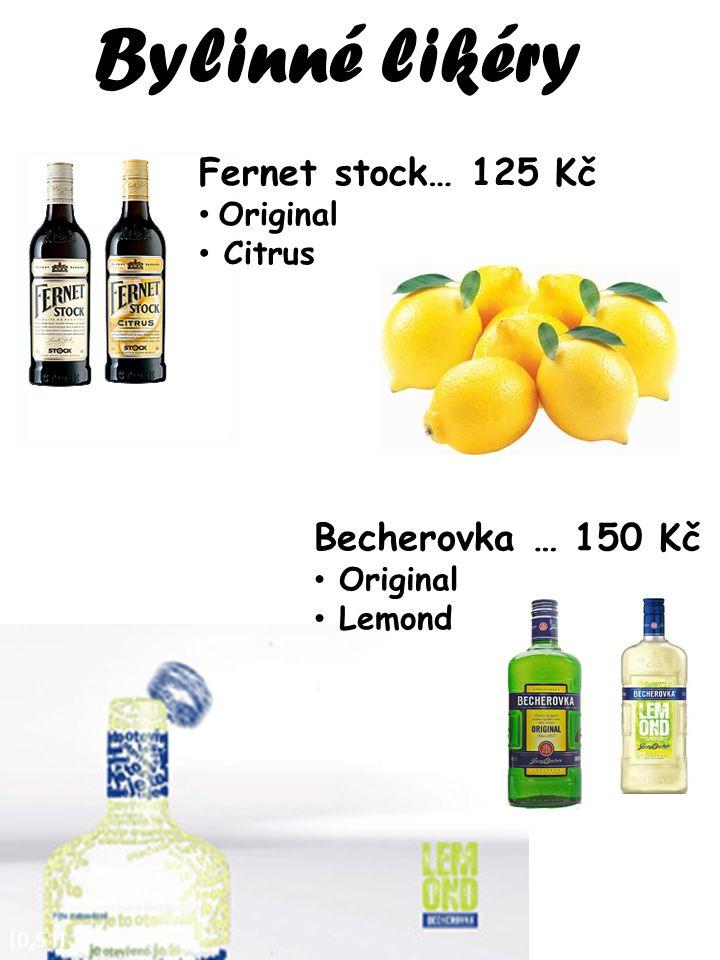 Bylinné likéry (0,5 l) Becherovka … 150 Kč Original Lemond Fernet stock… 125 Kč Original Citrus