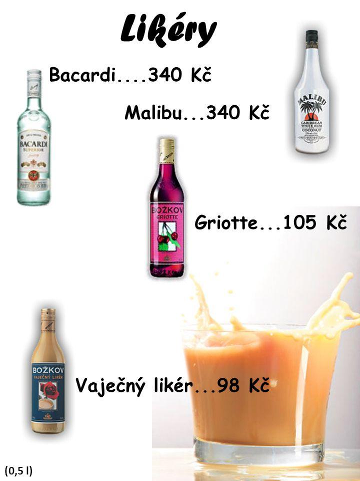 Likéry (0,5 l) Bacardi....340 Kč Griotte...105 Kč Malibu...340 Kč Vaječný likér...98 Kč