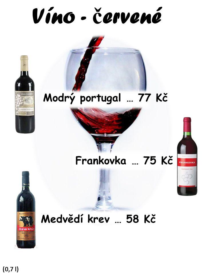 Víno - č ervené (0,7 l) Modrý portugal … 77 Kč Medvědí krev … 58 Kč Frankovka … 75 Kč