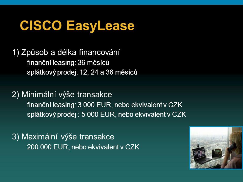 © 2006 Cisco Systems, Inc. All rights reserved.Cisco ConfidentialPresentation_ID 31 CISCO EasyLease 1) Způsob a délka financování finanční leasing: 36