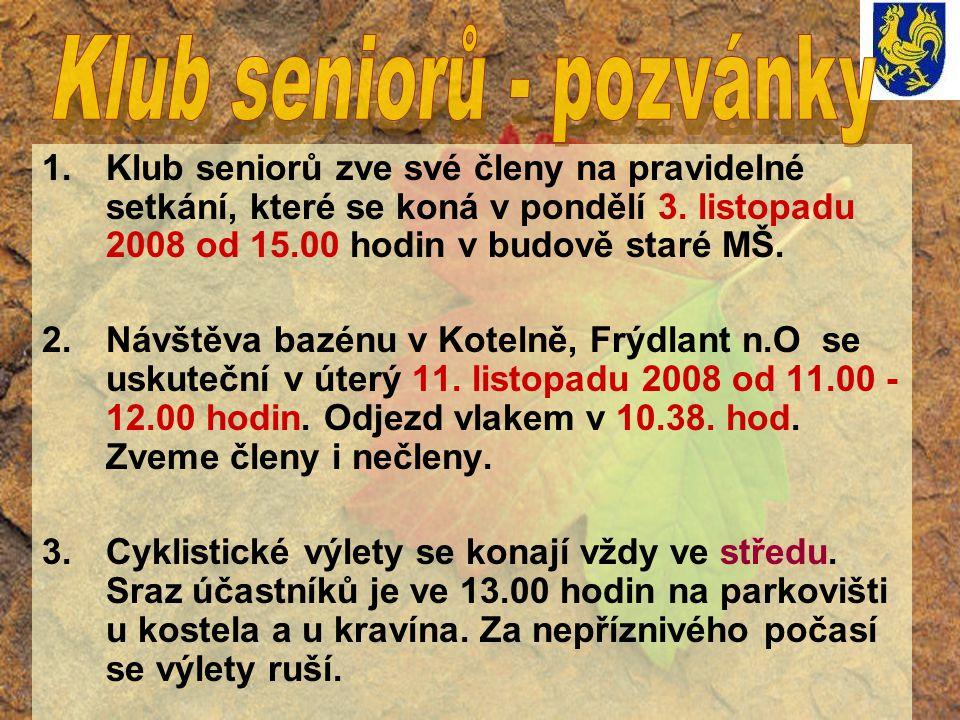 1.Klub seniorů zve své členy na pravidelné setkání, které se koná v pondělí 3.