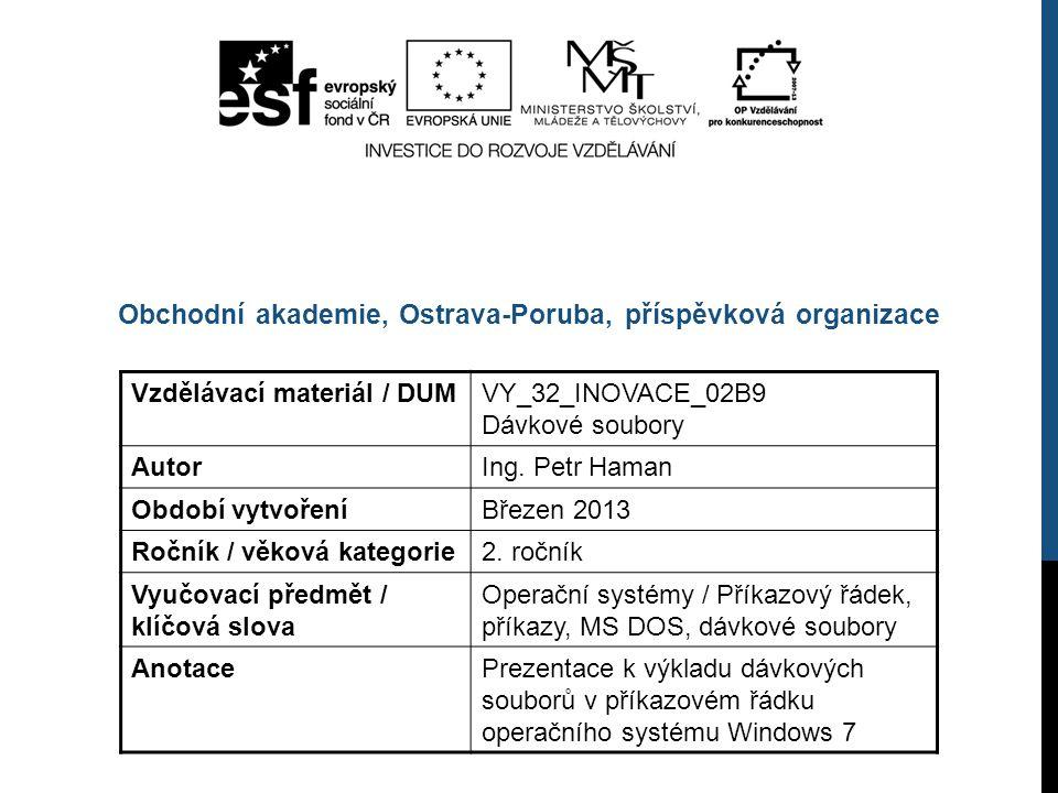 Vzdělávací materiál / DUMVY_32_INOVACE_02B9 Dávkové soubory AutorIng.