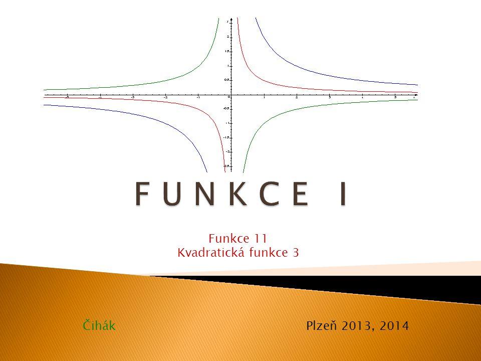 Čihák Plzeň 2013, 2014 Funkce 11 Kvadratická funkce 3