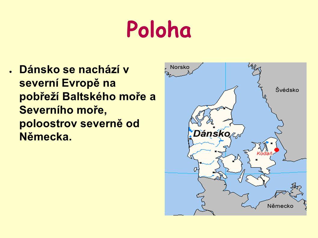 Poloha ● Dánsko se nachází v severní Evropě na pobřeží Baltského moře a Severního moře, poloostrov severně od Německa.