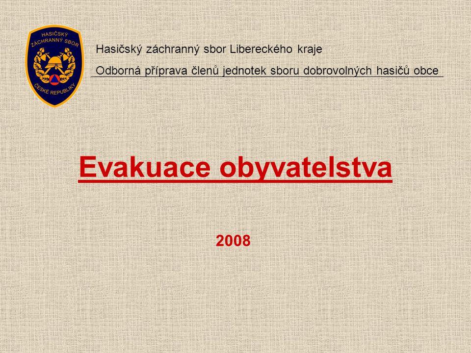 Při zásahu se jednotky požární ochrany mimo jiné: c) podílí se na evakuaci obyvatel, § 30 vyhlášky Ministerstva vnitra č.