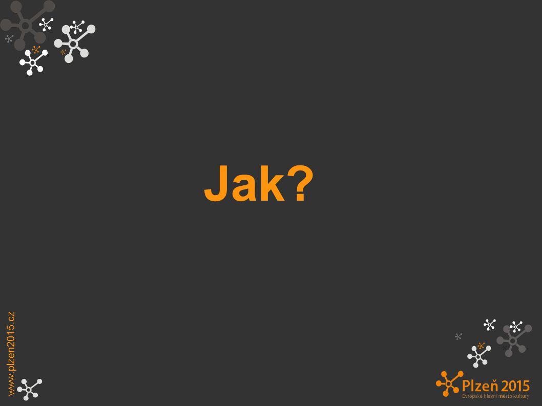 Jak? www.plzen2015.cz