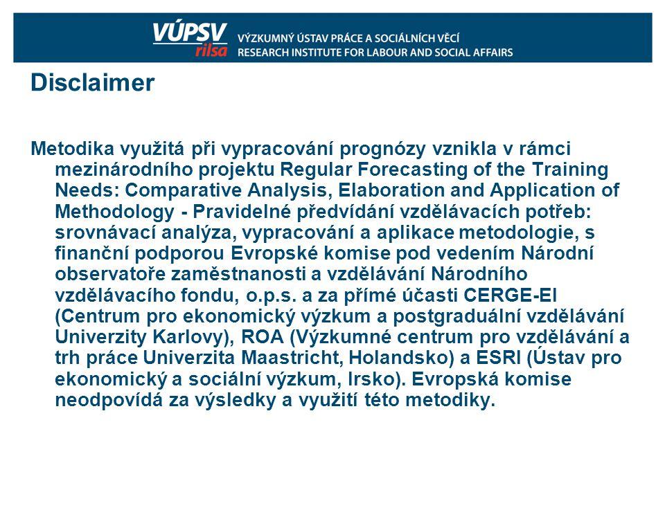 Disclaimer Metodika využitá při vypracování prognózy vznikla v rámci mezinárodního projektu Regular Forecasting of the Training Needs: Comparative Ana
