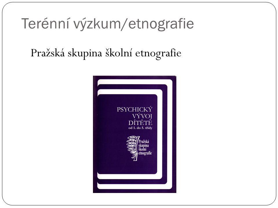 Pražská skupina školní etnografie Terénní výzkum/etnografie
