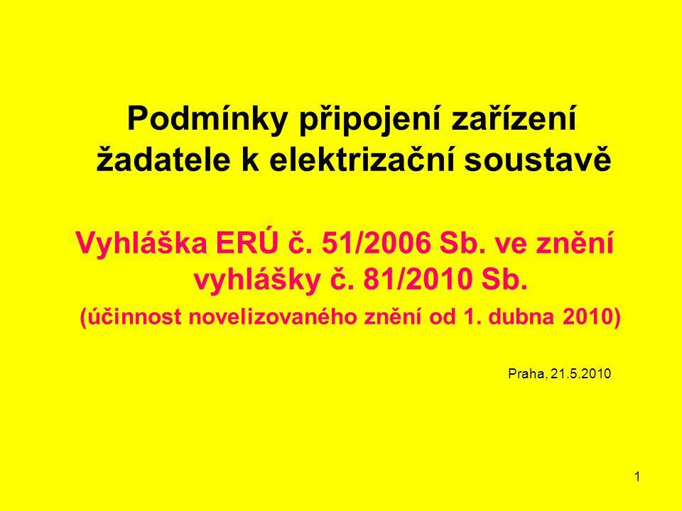 1 Podmínky připojení zařízení žadatele k elektrizační soustavě Vyhláška ERÚ č.