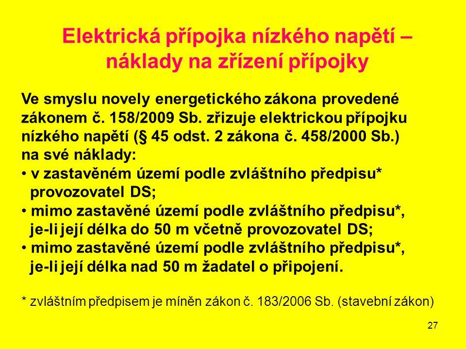 27 Elektrická přípojka nízkého napětí – náklady na zřízení přípojky Ve smyslu novely energetického zákona provedené zákonem č.