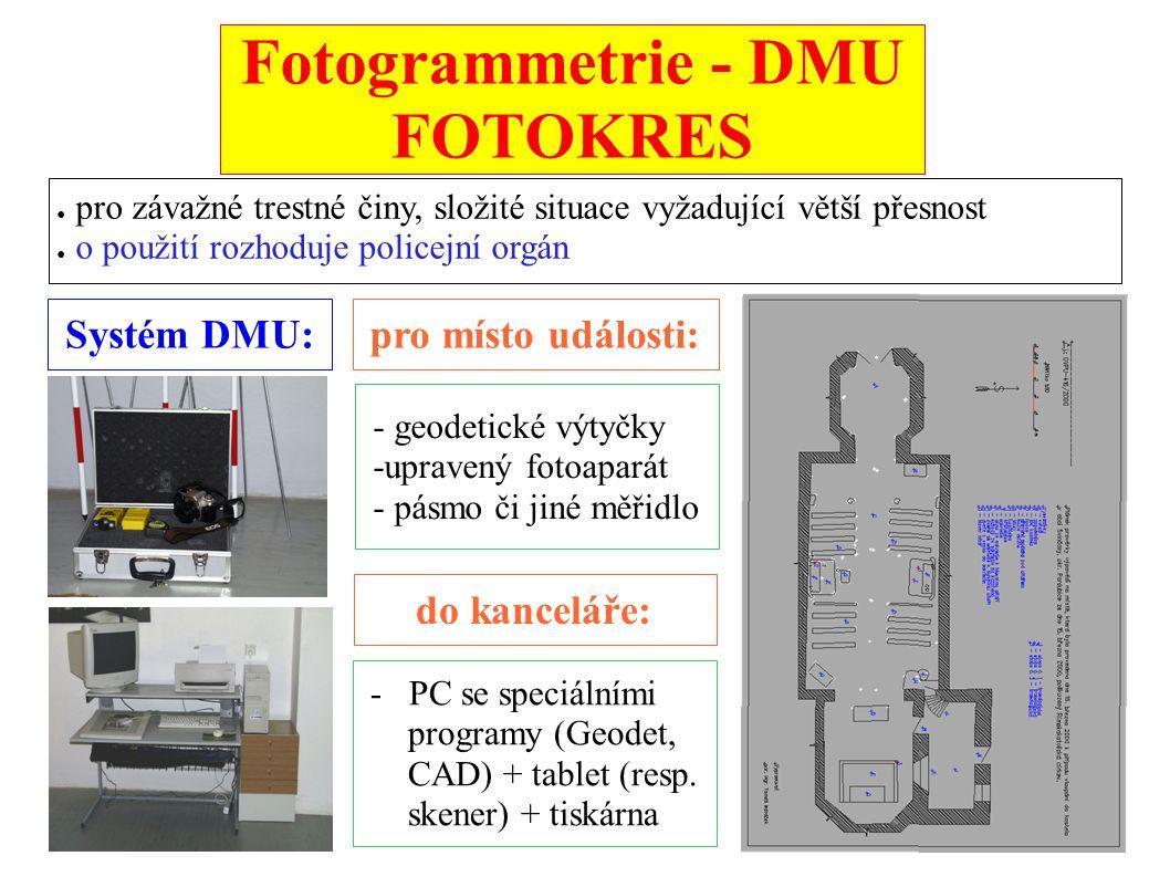 Fotogrammetrie - DMU FOTOKRES ● pro závažné trestné činy, složité situace vyžadující větší přesnost ● o použití rozhoduje policejní orgán Systém DMU:p