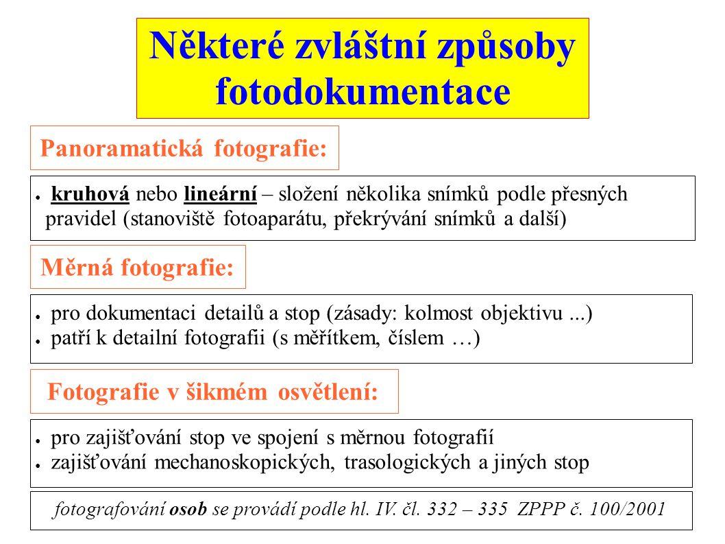 Některé zvláštní způsoby fotodokumentace Panoramatická fotografie: ● kruhová nebo lineární – složení několika snímků podle přesných pravidel (stanoviš