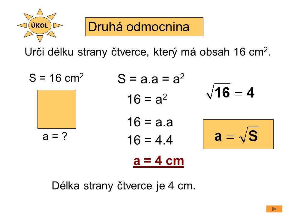 základ odmocniny odmocnítko druhá odmocnina čísla a 4 2 = 16 Druhá odmocnina