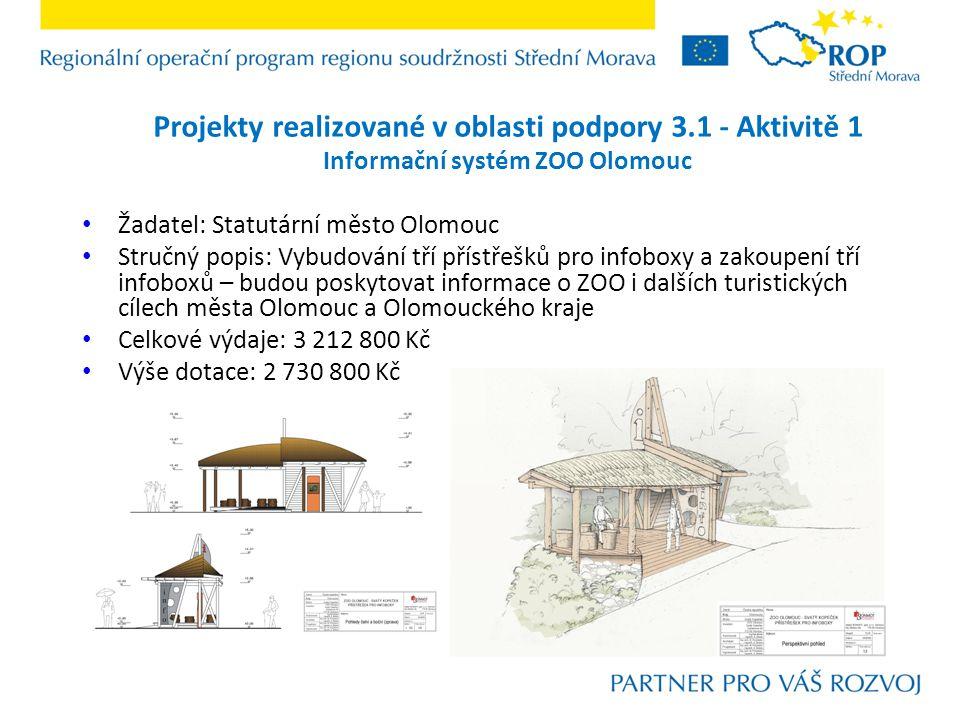 Projekty realizované v oblasti podpory 3.1 - Aktivitě 3 Arcibiskupský palác Olomouc – zpřístupnění významné kulturní památky pro cestovní ruch Žadatel: Arcibiskupství olomoucké Stručný popis: Provedení nezbytných stavebních úprav, aby mohl být objekt běžně přístupný v turistické sezóně; restaurátorské práce a pořízení nezbytného vybavení Celkové výdaje: 29 400 000 Kč Výše dotace: 24 990 000 Kč