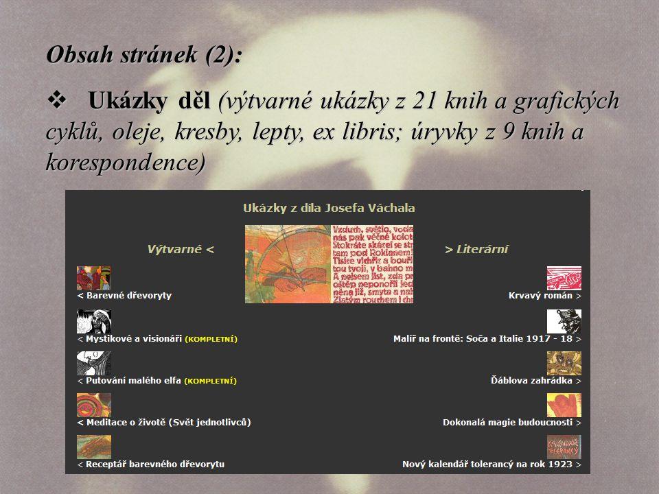 Obsah stránek (2):  Ukázky děl (výtvarné ukázky z 21 knih a grafických cyklů, oleje, kresby, lepty, ex libris; úryvky z 9 knih a korespondence)