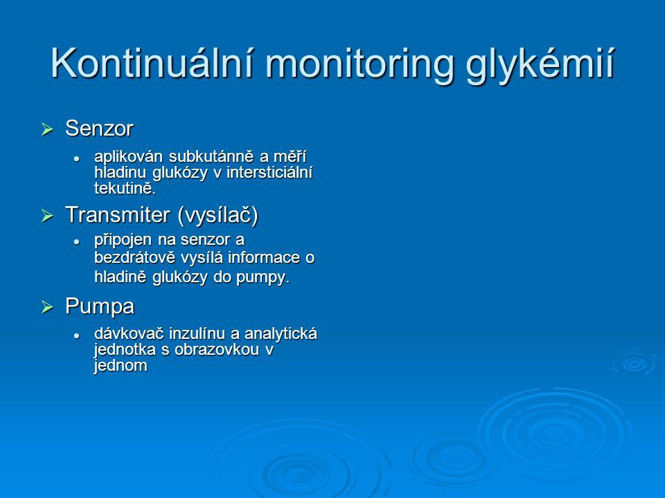 Kontinuální monitoring glykémií  Senzor aplikován subkutánně a měří hladinu glukózy v intersticiální tekutině.