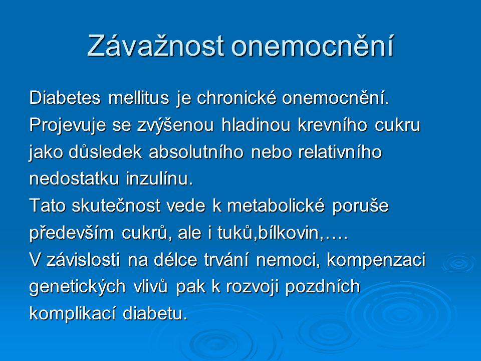 Závažnost onemocnění Diabetes mellitus je chronické onemocnění.