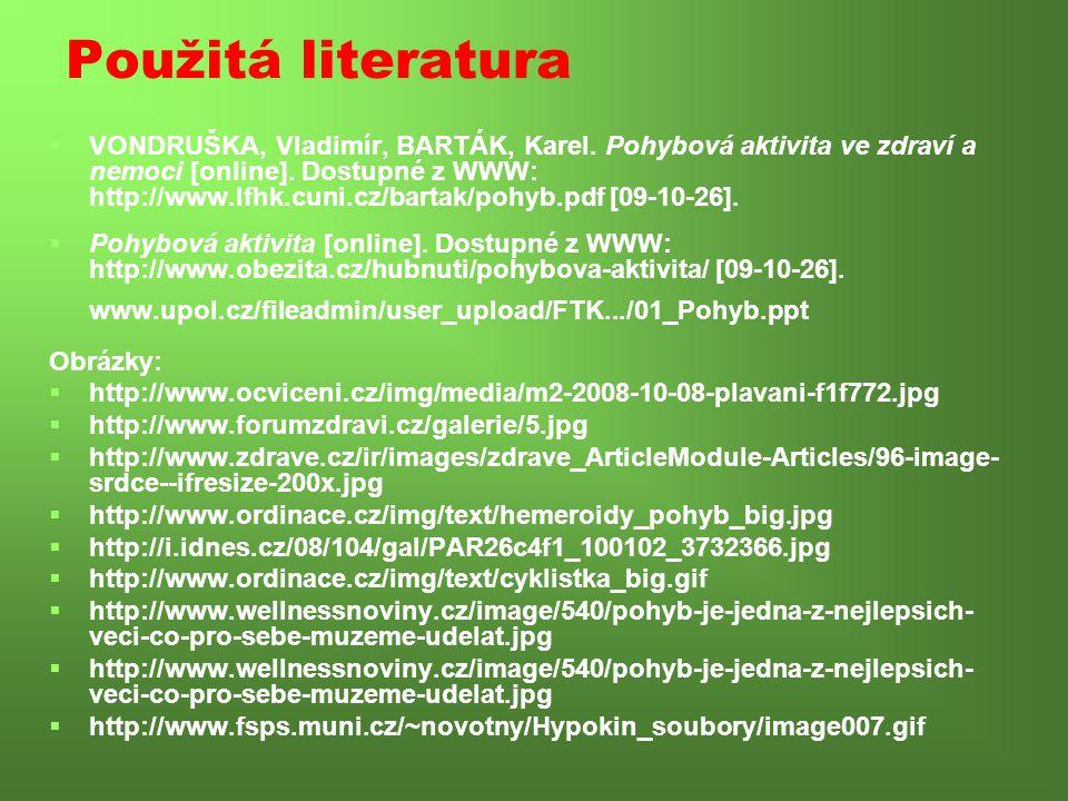 Použitá literatura   VONDRUŠKA, Vladimír, BARTÁK, Karel.