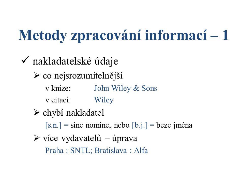 Metody zpracování informací – 1 nakladatelské údaje  co nejsrozumitelnější v knize:John Wiley & Sons v citaci:Wiley  chybí nakladatel [s.n.] = sine