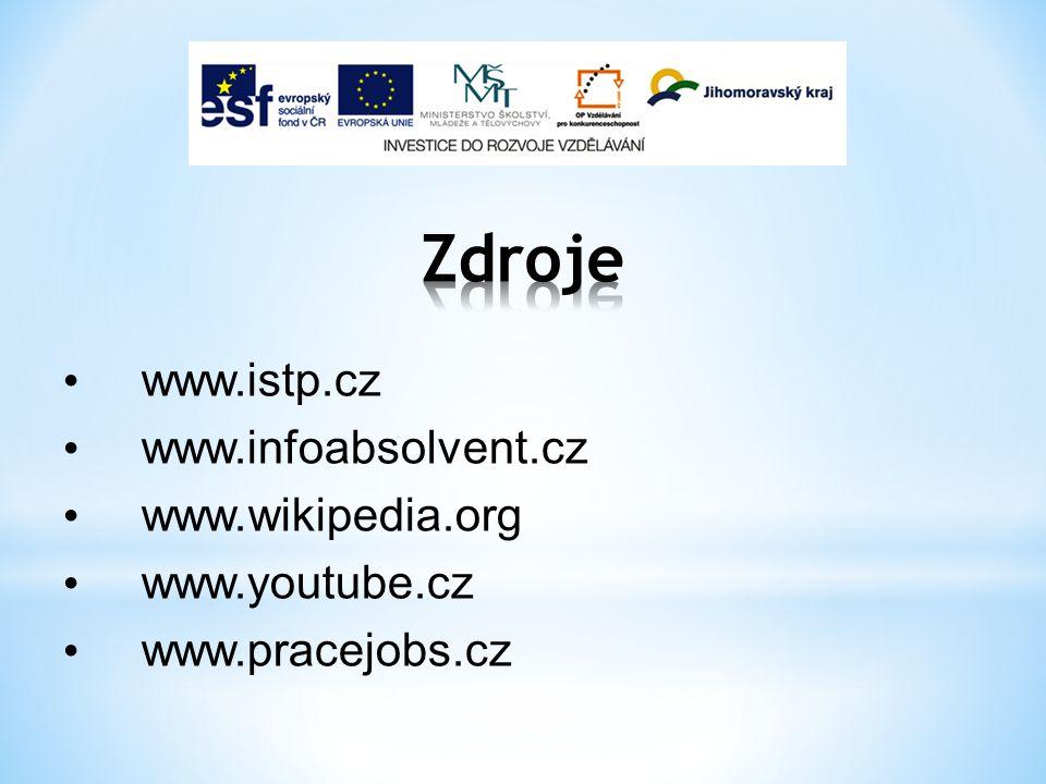 www.istp.cz www.infoabsolvent.cz www.wikipedia.org www.youtube.cz www.pracejobs.cz