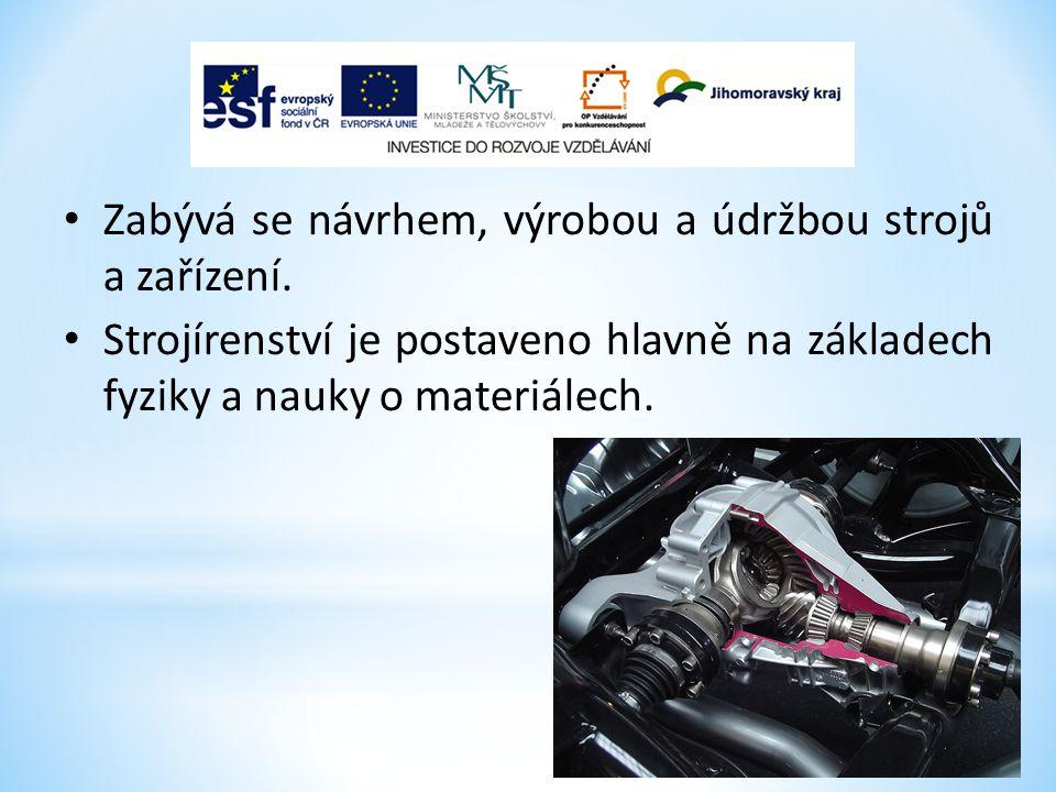 V České republice má strojírenství velkou tradici, je na vysoké úrovni a tvoří jednu z hlavních částí hrubého domácího produktu (HDP).