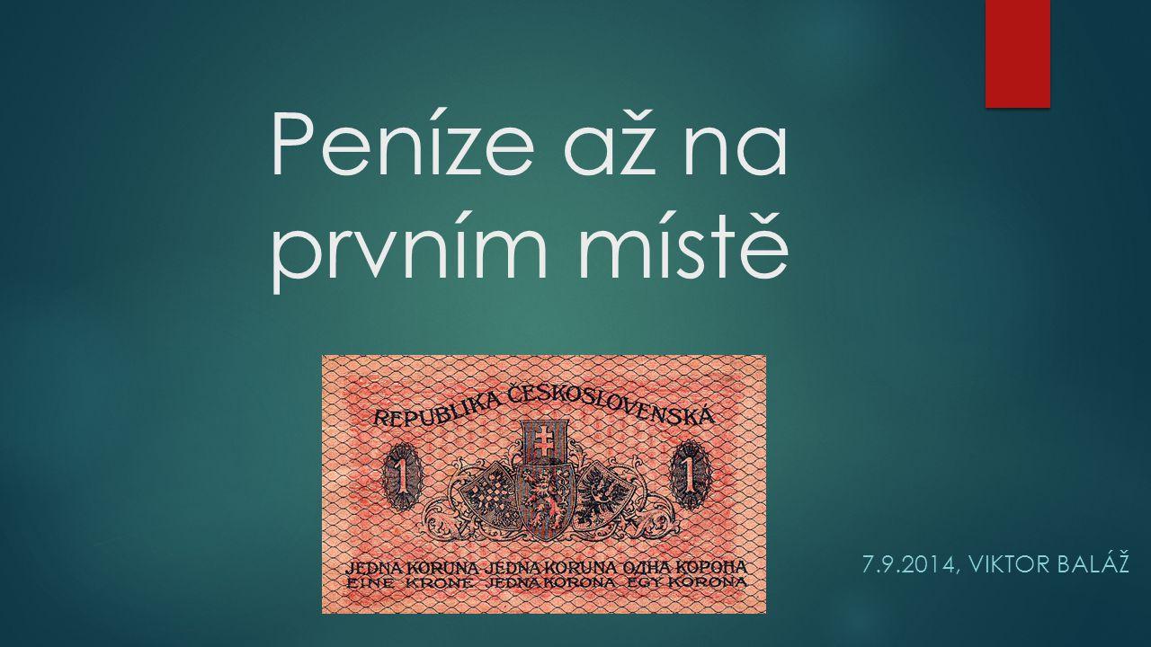 Peníze až na prvním místě 7.9.2014, VIKTOR BALÁŽ