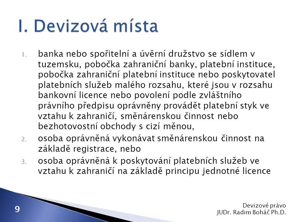 1. banka nebo spořitelní a úvěrní družstvo se sídlem v tuzemsku, pobočka zahraniční banky, platební instituce, pobočka zahraniční platební instituce n