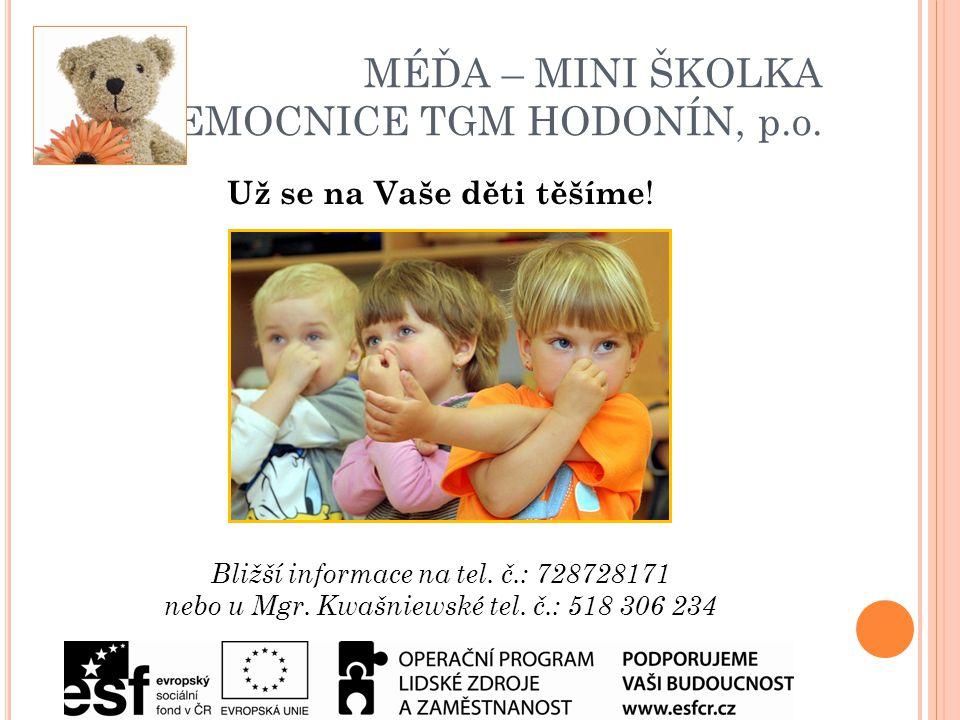 MÉĎA – MINI ŠKOLKA NEMOCNICE TGM HODONÍN, p.o.Už se na Vaše děti těšíme .