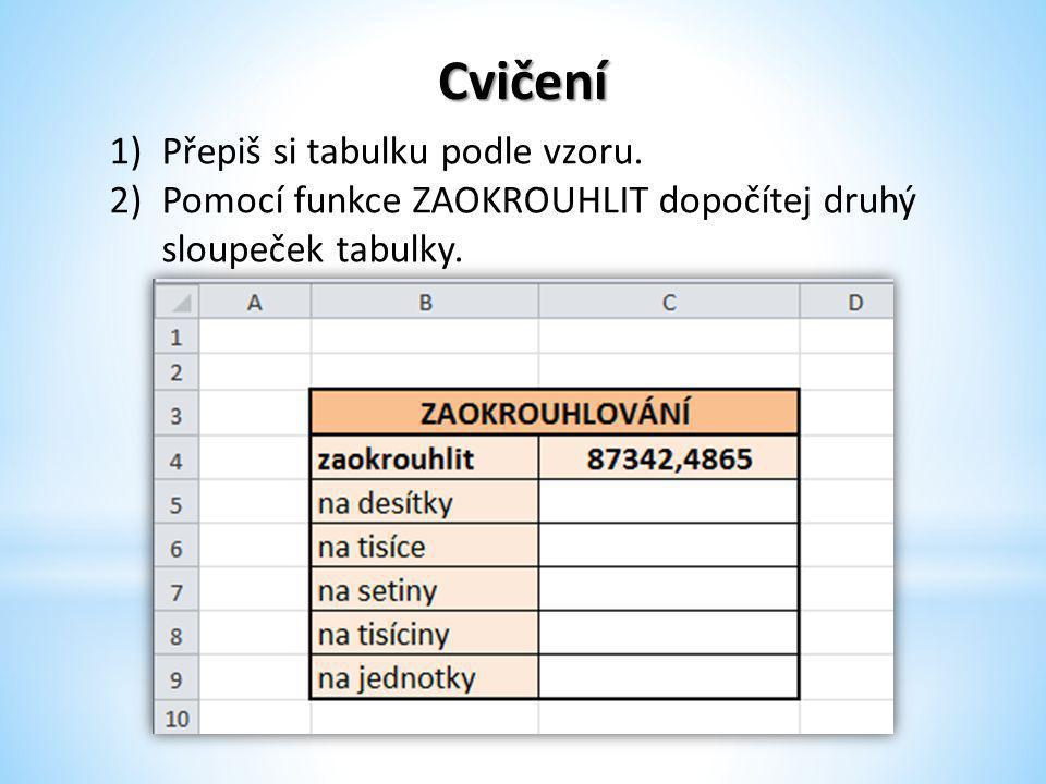Cvičení 1)Přepiš si tabulku podle vzoru.