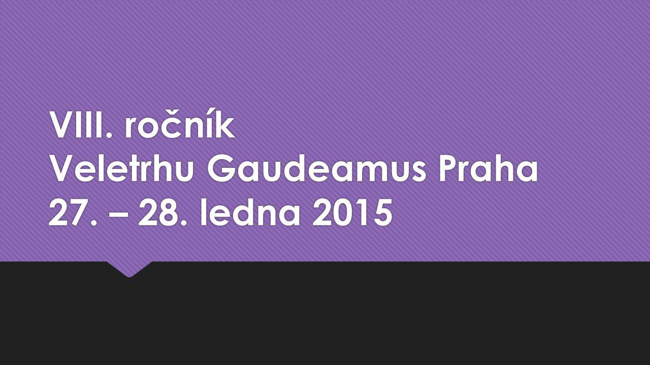VIII. ročník Veletrhu Gaudeamus Praha 27. – 28. ledna 2015
