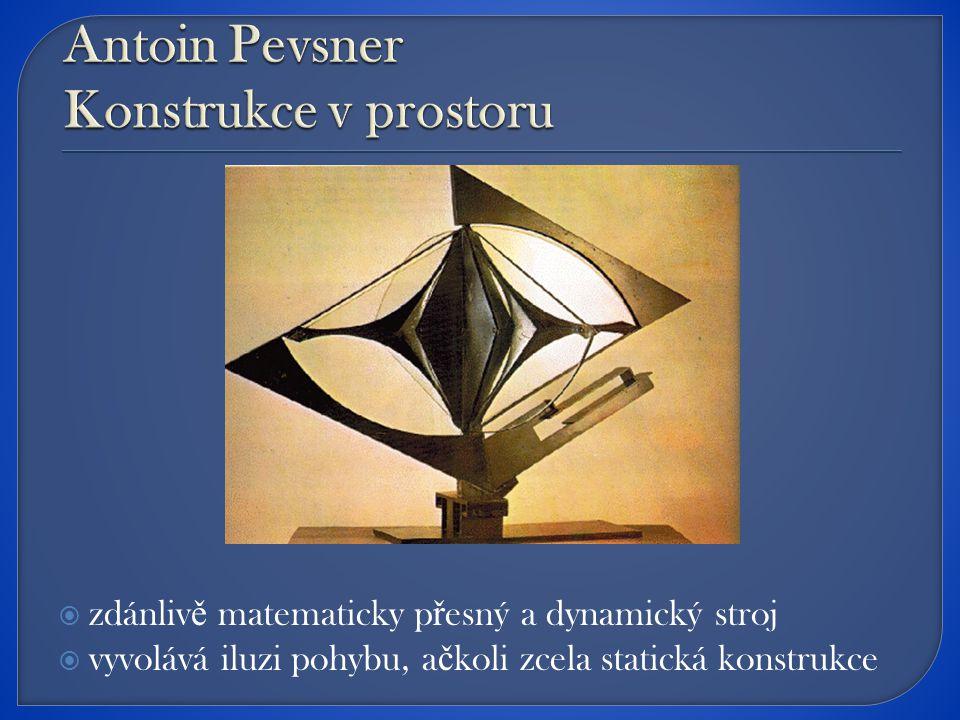  zdánliv ě matematicky p ř esný a dynamický stroj  vyvolává iluzi pohybu, a č koli zcela statická konstrukce